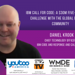 IBM Call for Code: A $30M Five-Year Global Challenge with the Global Developer Community