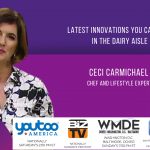 Chef and Lifestyle Expert, Ceci Carimichael On The Latest Innovations You Can Find In The Dairy Aisle