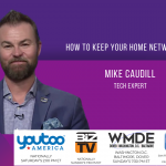 Mike Caudill –  How to Keep Your Home Network Secure