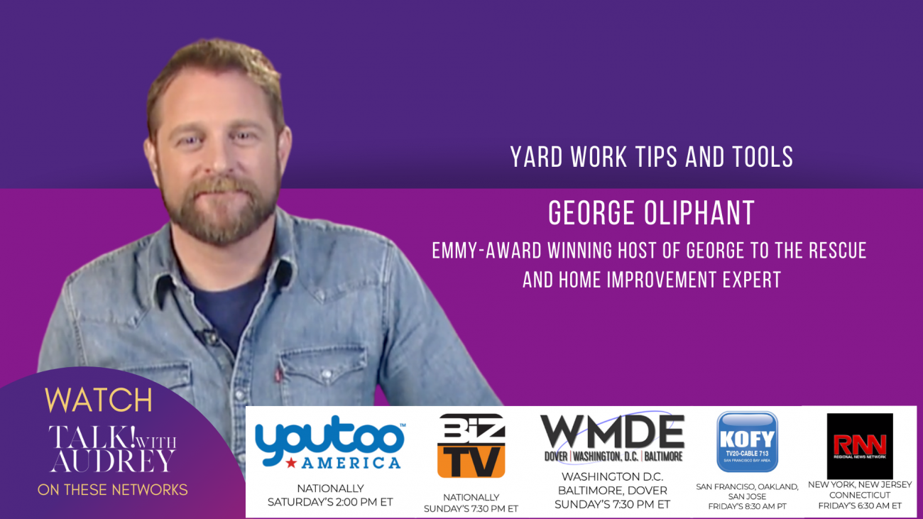 George Oliphant -Yard worktips andTools - TALK! with AUDREY TV