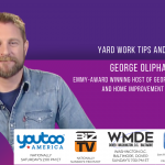 George Oliphant - Yard Work Tips and Tools