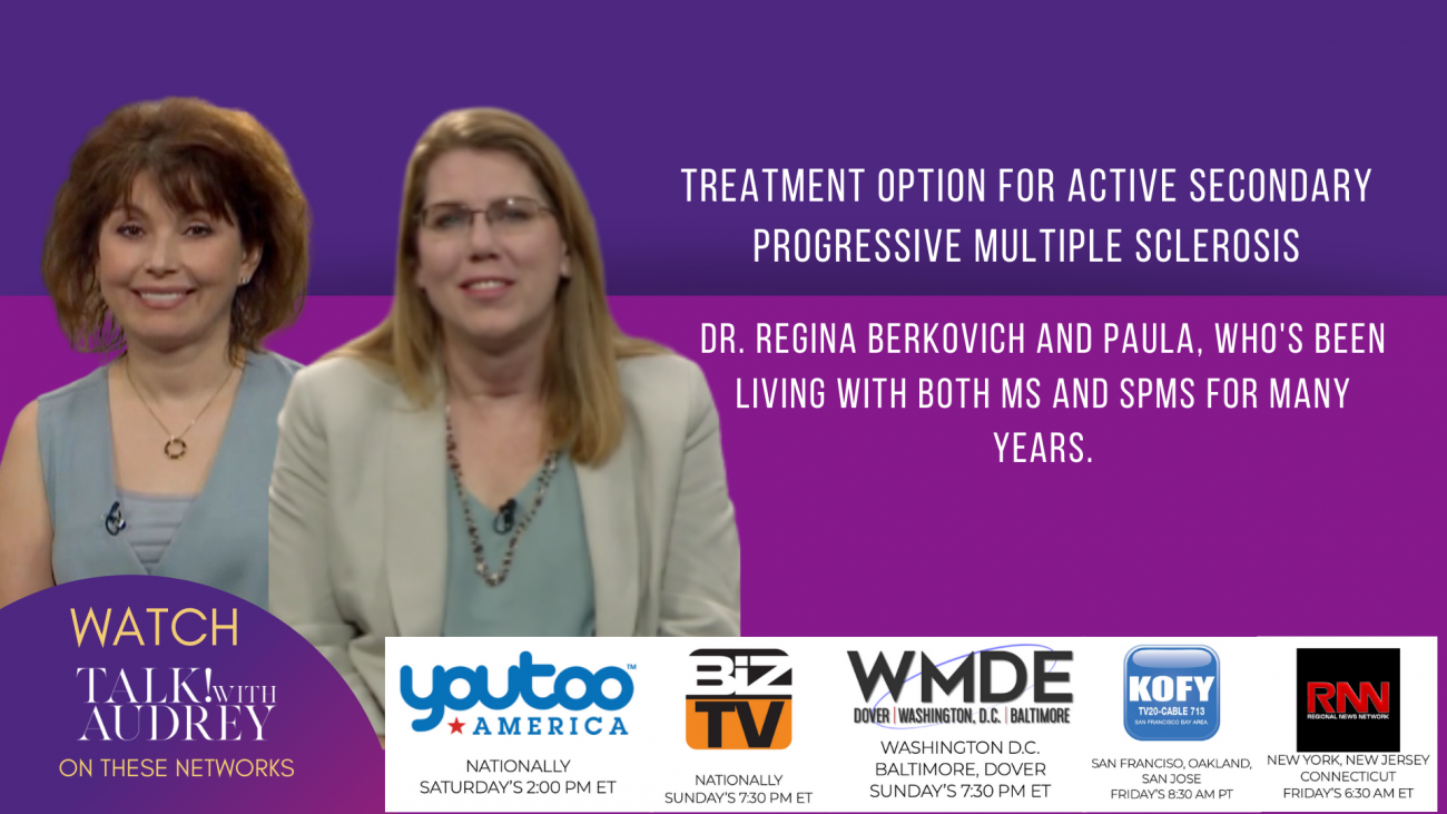 Dr. Regina Berkovich and Paula – Treatment Option Multiple Sclerosis and SPMS - TALK! with AUDREY TV
