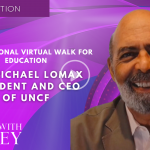 Dr. Michael Lomax, President and CEO of UNCF - UNCF National Virtual Walk for Education