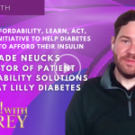 Wade Neucks, Insulin Affordability, Learn, Act, Share: An Initiative to Help Diabetes Patients to Afford Their Insulin