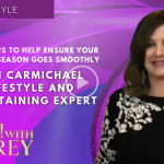 Ceci Carmichael - Savvy Tips to Help Ensure Your Holiday Season Goes Smoothly