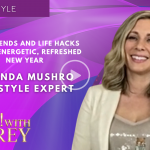 Amanda Mushro - Tips, Trends and Life Hacks for an Energetic, Refreshed New Year