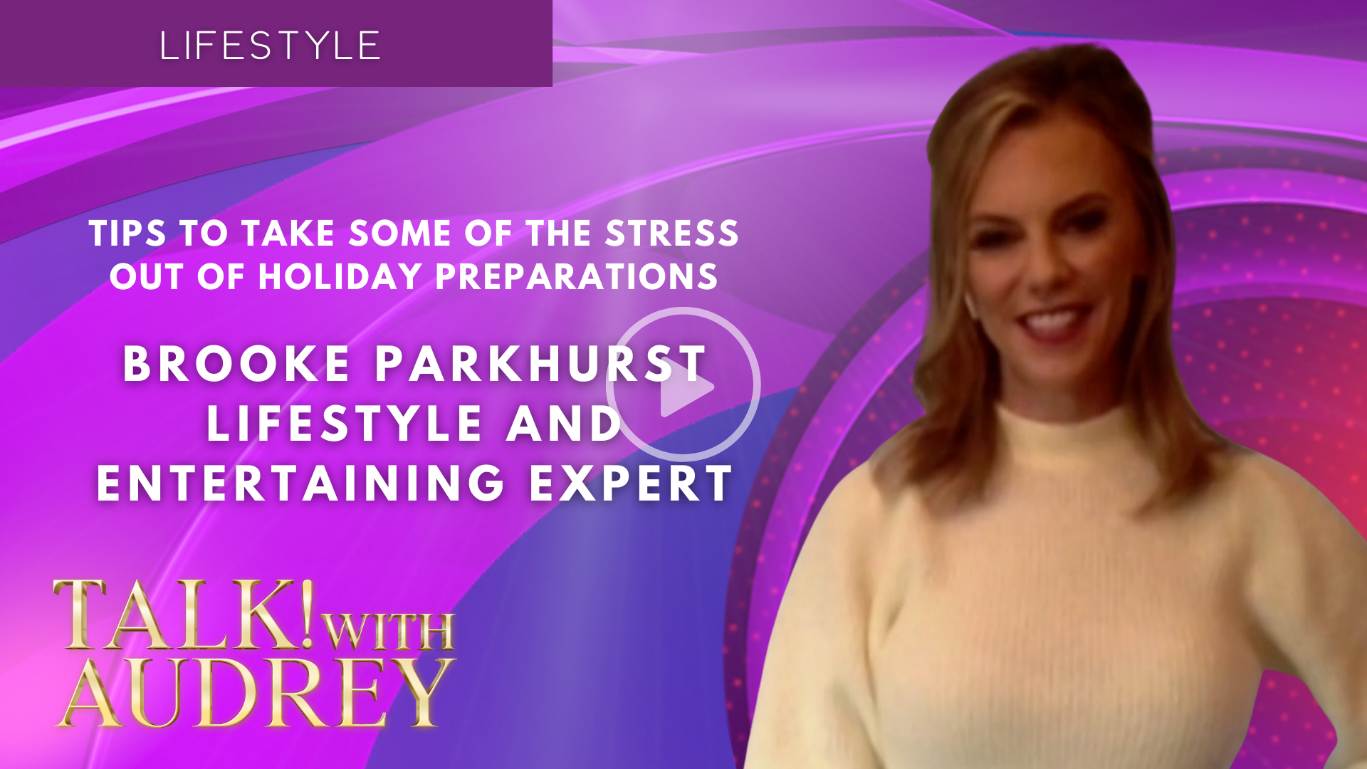 Brooke Parkhurst – Tips To Take Some Of The Stress Out of Holiday Preparations