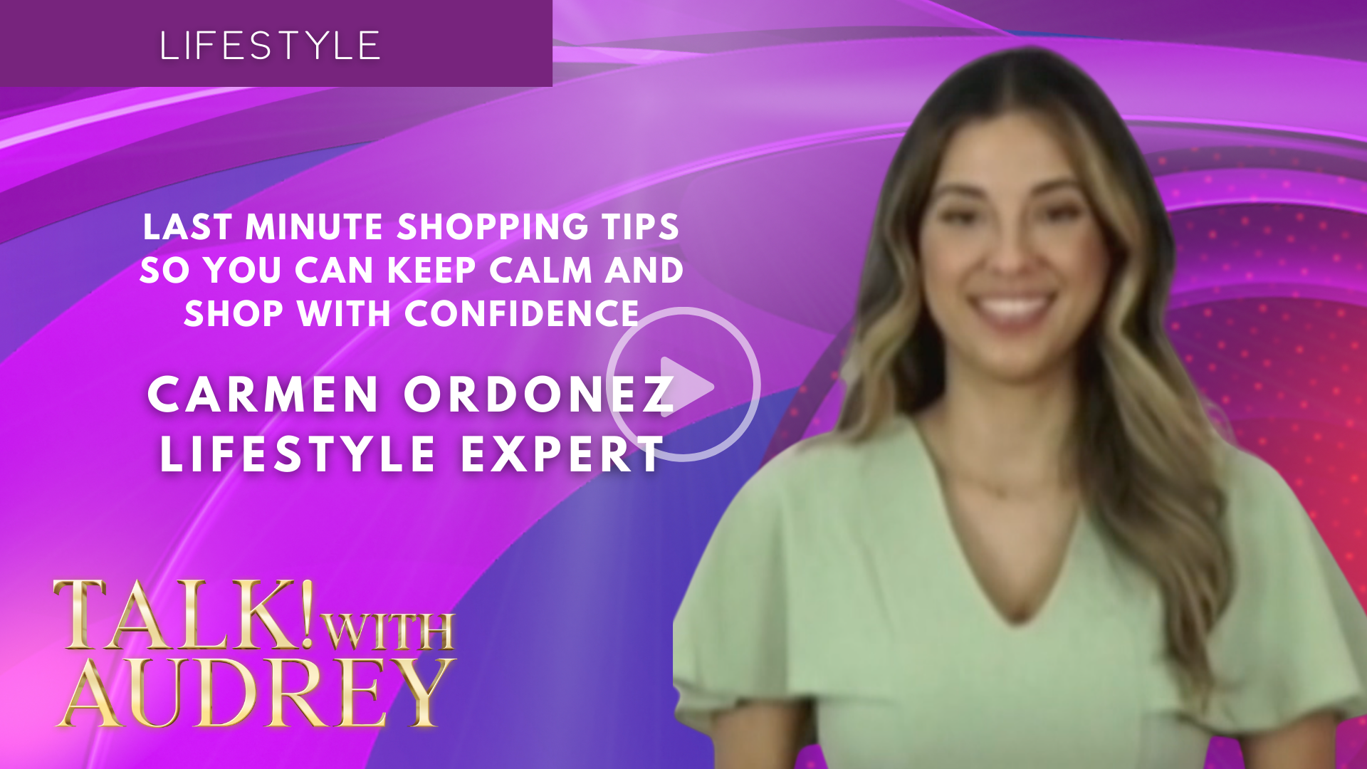 Carmen Ordonez – Last Minute Shopping Tips So You Can Keep Calm and Shop with Confidence