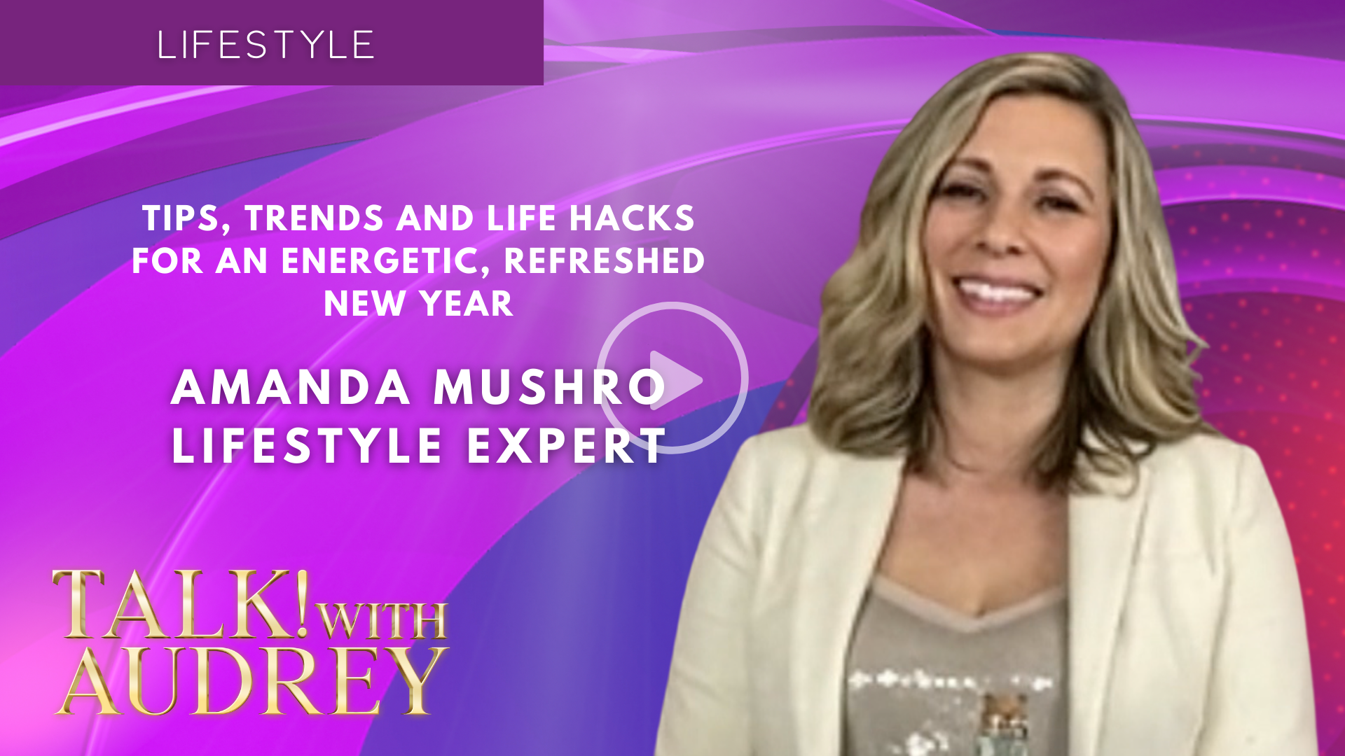 Amanda Mushro – Tips, Trends and Life Hacks for an Energetic, Refreshed New Year