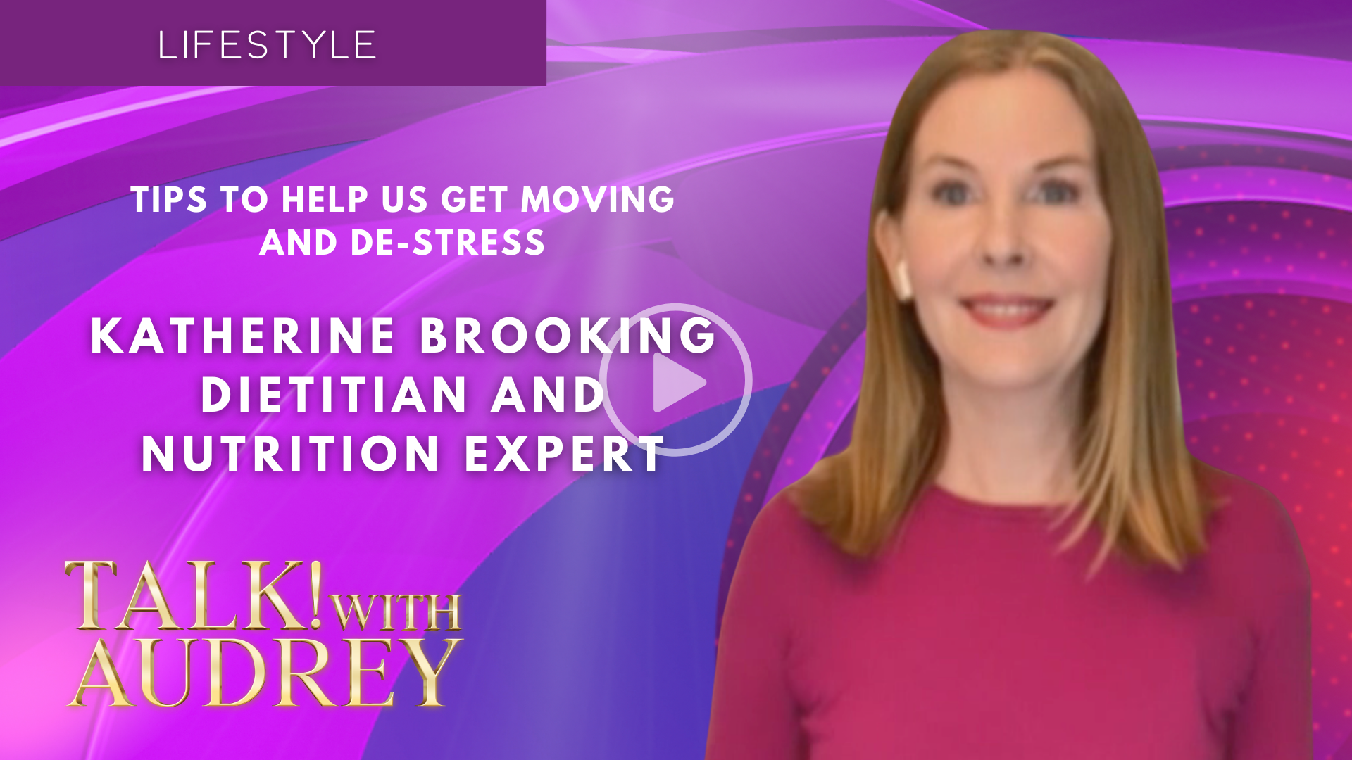 Katherine Brooking – Tips to Help Us Get Moving and De-stress